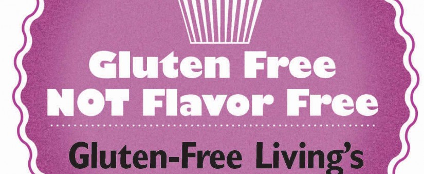 Gluten Free, NOT Flavor Free: Main Dish Recipes from Our Favorite Food Bloggers