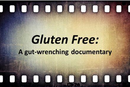 The Gluten Free Documentary