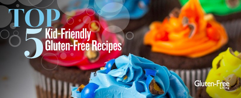 Our Top Five Kid-Friendly Gluten-Free Recipes