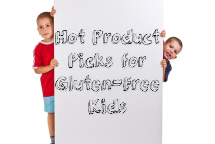 Product Roundup: Hot Picks for Gluten-Free Kids