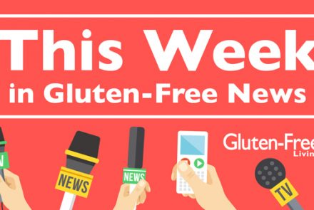 This Week in Gluten-Free News